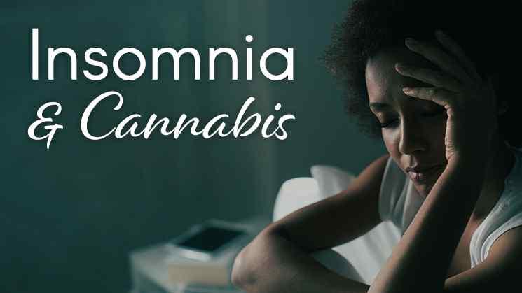 Watch: Insomnia & Cannabis